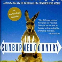 In a Sunburned Country, un must si vous partez en Australie !